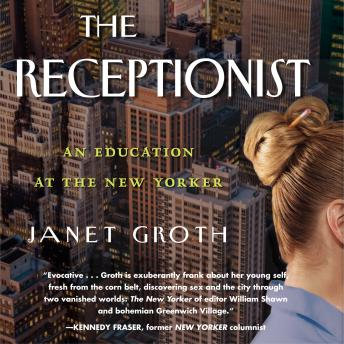 The Receptionist: An Education at The New Yorker (Digital Edition)