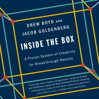 Inside the Box: A Proven System of Creativity for Breakthrough Results, Jacob Goldenberg, Drew Boyd