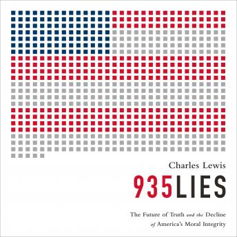935 Lies: The Future of Truth and the Decline of America's Moral Integrity, Charles Lewis