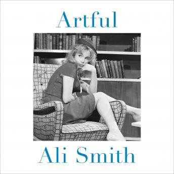 Artful, Ali Smith