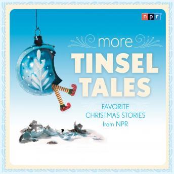 More Tinsel Tales: Favorite Christmas Stories from NPR