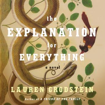 Explanation for Everything, Lauren Grodstein