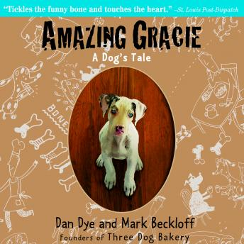 Amazing Gracie: A Dog's Tale, Dan Dye, Mark Beckloff