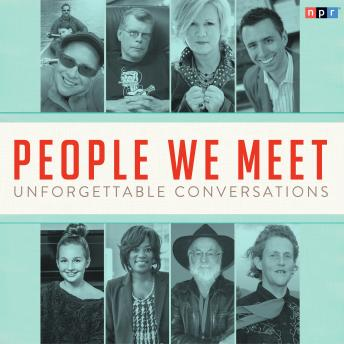 People We Meet: Unforgettable Conversations, Various Authors