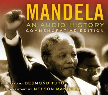 Mandela: An Audio History Commemorative Edition