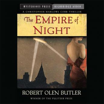 Empire of Night: A Christopher Marlowe Cobb Thriller, Robert Olen Butler