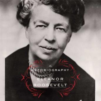 The Autobiography of Eleanor Roosevelt Audiobook Free Download Online