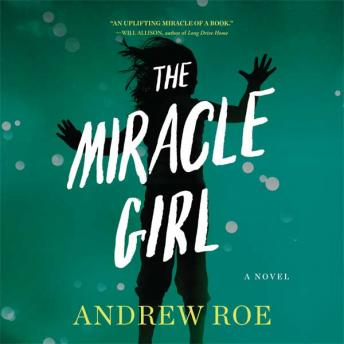 Miracle Girl, Andrew Roe