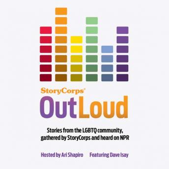 StoryCorps: OutLoud: Voices of the LGBTQ Community From Across America, Dave Isay