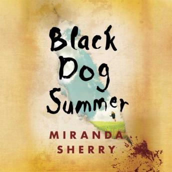 Black Dog Summer, Miranda Sherry