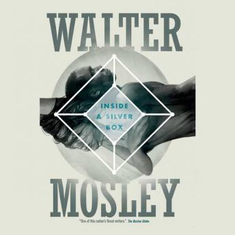 Inside a Silver Box, Walter Mosley