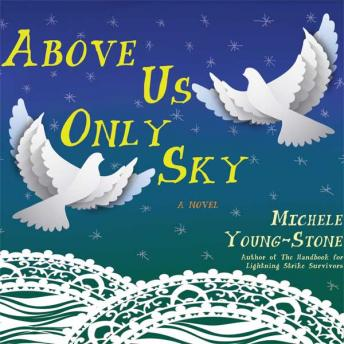Above Us Only Sky, Young-Stone Michele
