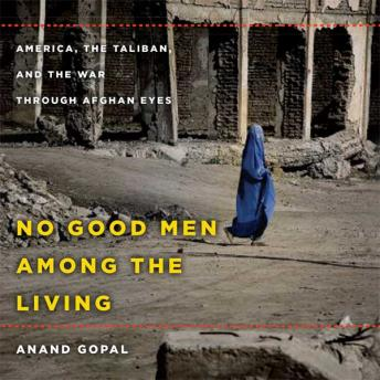 Download No Good Men Among the Living by Anand Gopal