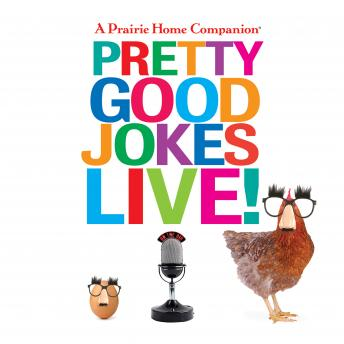 A Prairie Home Companion Pretty Good Jokes Live!