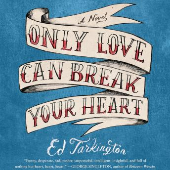 Only Love Can Break Your Heart, Ed Tarkington