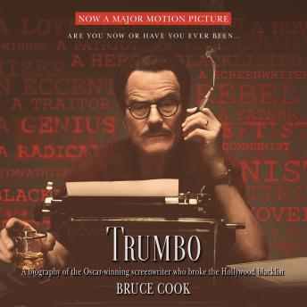 Trumbo: A Biography of the Oscar-winning Screenwriter Who Broke the Hollywood Blacklist, Bruce Cook