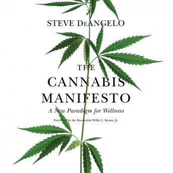 Download Cannabis Manifesto: A New Paradigm for Wellness by Steve DeAngelo