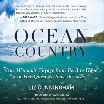 Ocean Country: One Woman's Voyage from Peril to Hope in her Quest To Save the Seas, Liz Cunningham