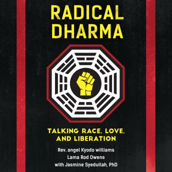 Radical Dharma: Talking Race, Love, and Liberation