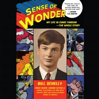 Download Sense of Wonder: My Life in Comic Fandom--The Whole Story by Bill Schelly