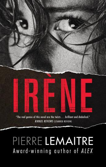 Irene: The Commandant Camille Verhoeven Trilogy, Pierre Lemaitre