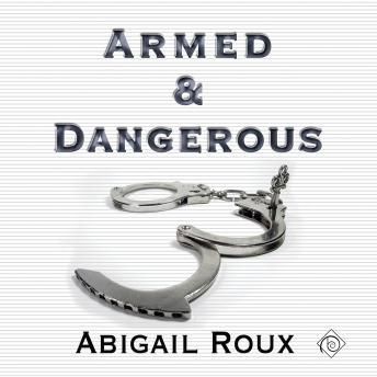 Download Armed & Dangerous by Abigail Roux