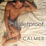 Download Bulletproof by Mary Calmes