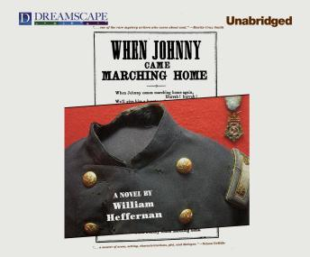 When Johnny Came Marching Home, William Heffernan