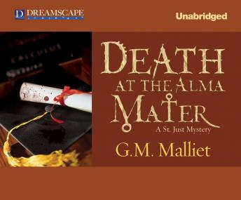 Death at the Alma Mater: A St. Just Mystery, G. M. Malliet
