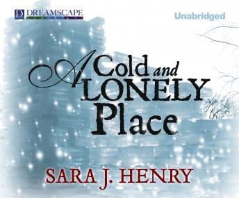 Cold and Lonely Place, Sara J. Henry