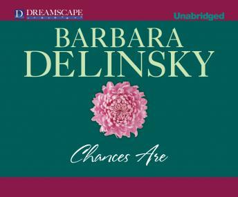 Chances Are, Barbara Delinsky