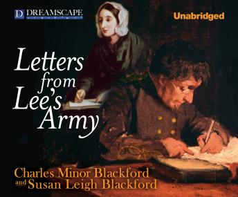 Letters from Lee's Army: Or Memoirs of Life in and Out of the Army in Virgi, Charles Minor Blackford