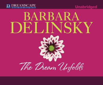 Dream Unfolds, Barbara Delinsky
