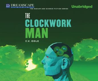 Clockwork Man, E. V. Odle