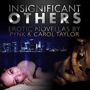Insignificant Others: Erotica Novellas, Various