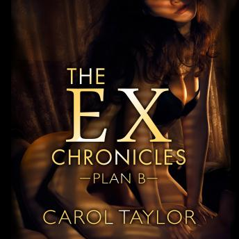 Download Ex Chronicles: Plan B by Carol Taylor
