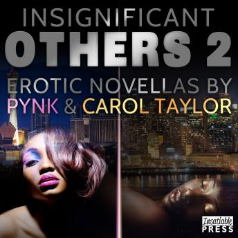 Insignificant Others II: Erotic Novellas