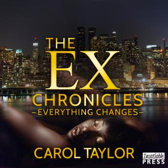 Download Ex Chronicles: Everything Changes by Carol Taylor