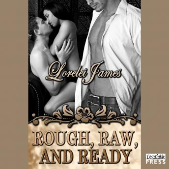Rough, Raw and Ready: Rough Riders, Book 5