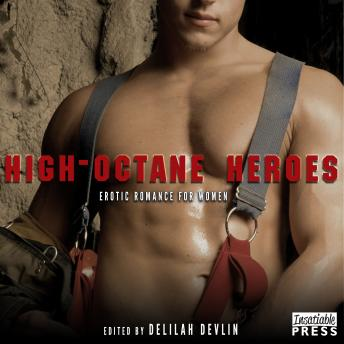 High-Octane Heroes: Erotic Romance for Women, Delilah Devlin