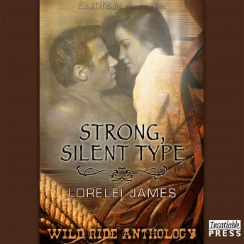 Strong, Silent Type: A Wild Ride Story, Lorelei James