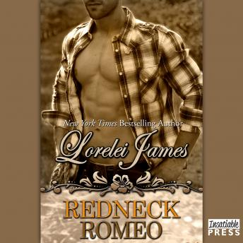Redneck Romeo: Rough Riders, Book 15, Lorelei James