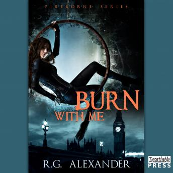 Burn with Me, R. G. Alexander