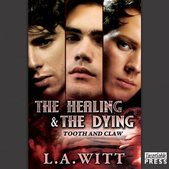 Healing and the Dying: Tooth & Claw 2, L.A. Witt