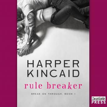 Rule Breaker: A Small-Town, Opposites Attract, Insta-Real-Love Story, Harper Kincaid