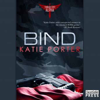 Bind: Command Force Alpha, Book 3, Katie Porter