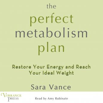 Perfect Metabolism Plan: Restore Your Energy and Reach your Ideal Weights sample.
