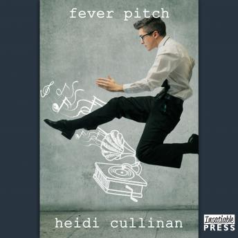 Fever Pitch: Love Lessons, Book 2, Heidi Cullinan