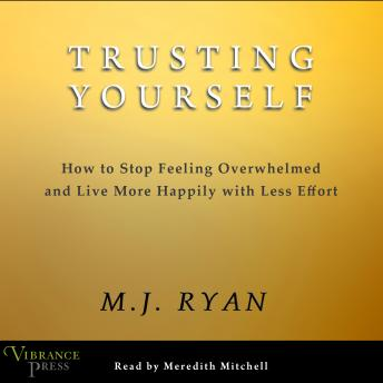 Trusting Yourself, M.J. Ryan