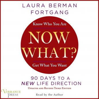 Now What? Revised Edition, Laura Berman Fortgang